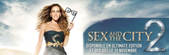 Sex and the City 2 : le DVD !