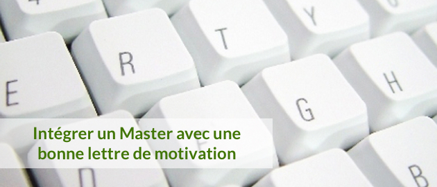 Admission en Master : comment rédiger la lettre de motivation ?