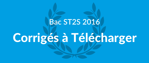 corrig u00e9s bac st2s 2016 et sujets  u00e0 t u00e9l u00e9charger