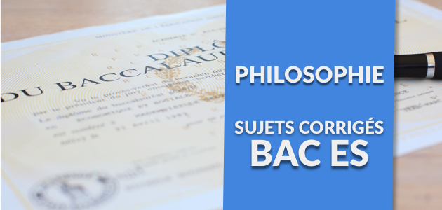 La Correction du Sujet de Philo - Bac ES 2017