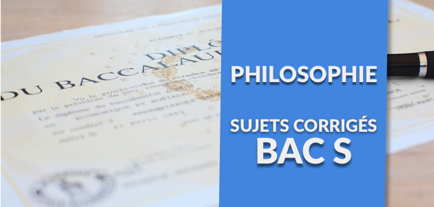 La Correction du Sujet de Philo - Bac S 2017