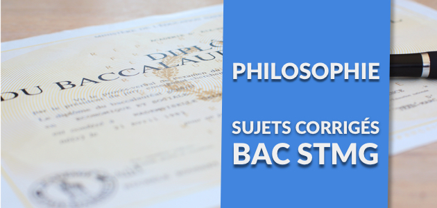 La Correction du Sujet de Philo - Bac STMG 2017