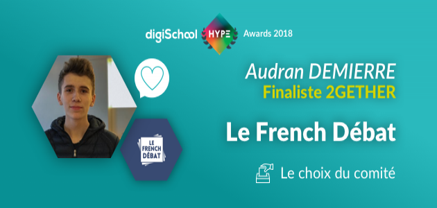 Le French Débat en finale des digiSchool HYPE Awards 2018 !